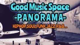 2021.08.20 fri Good Music Space PANORAMA