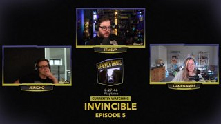 !WeWatchThings w/ @JERICHO & @LuxieGames Invincible 5&6  !jpedia | Follow us on Twitter: @itmeJP @DroppedFrames @WhiskeySweet @MCUcrew