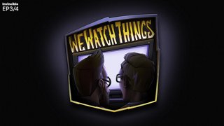 We Watch Things Invincible EP. 3 & 4