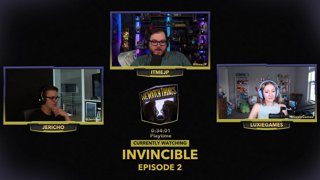 !WeWatchThings Invincible w/ @Jericho and @LuxieGames