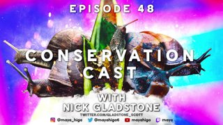 CONSERVATION CAST E. 48 with Nick Gladstone for Freshwater Mollusk Conservation Society (FMCS)