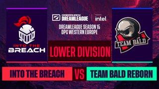 Dota2 - Into The Breach vs. Team Bald Reborn - Game 1 - DreamLeague S15 DPC WEU - Lower Division
