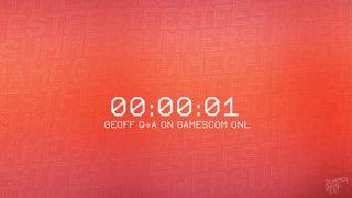 Geoff Q&A on Gamescom ONL