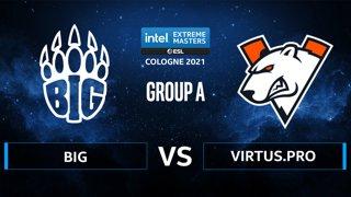 CS:GO - BIG vs Virtus.pro [Dust2] Map 1 - IEM Cologne 2021 - Group A