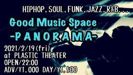 2021.02.19 FRI Good Music Space PANORAMA