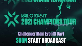 VALORANT Champions Tour /// WEEK3 Challenger Main Event Day1