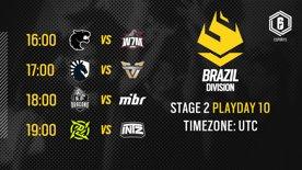 Brazil Division - R6 LATAM   Playday 10 - Stage 2   #BR6 LIVE @ 15:30 UTC