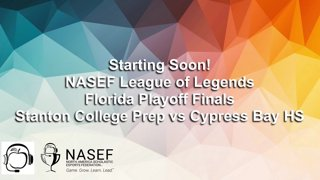 Highlight: NASEF League of Legends Florida Playoff Finals Stanton College Preparatory vs Cypress Bay HS