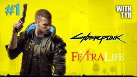 Cyberpunk 2077 Launch with TYR #1 - Streetkid