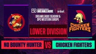 Dota2 - No Bounty Hunter vs. Chicken Fighters  - Game 1 - DreamLeague S15 DPC WEU - Lower Division
