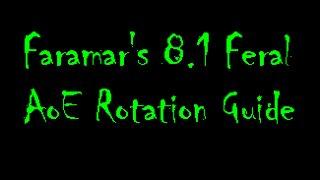 Faramar's Feral 8.1 AoE Rotation Guide