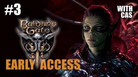 Baldur's Gate 3 Early Access with Cas Part 3