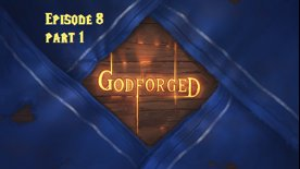 'Godforged' Episode 8: In swarms, they come. (Part 1)