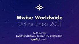 Highlight: Wwise Wworldwide Online Expo 2021 - Day 1