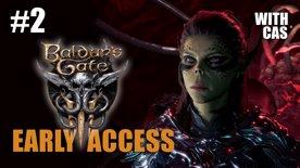 Baldur's Gate 3 Early Access with Cas Part 2