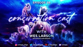 CONSERVATION CAST ep. 58 with Wes Larson for the Tooth and Claw Podcast