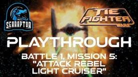TIE Fighter - Battle 1, Mission 5 - Attack Rebel Light Cruiser