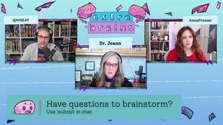 Extra Brains E12 (Guest: Dr. Joann) // 3/19/2021