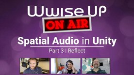 Highlight: Wwise Up On Air - Hands On Spatial Audio Wwise Adventure Game Part 3