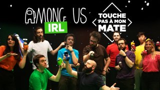 Soirée #TouchePasAMonMate 3 (Among Us IRL) #Sponsorisé FEAT Baghera, Xari, Ponce, Etoiles, MoMaN, Ultia, Rivenzi, Antoine D, DFG