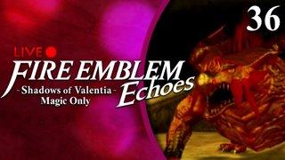 Fire Emblem Echoes: Shadows of Valentia :: Magic Only :: Livestream Part 36