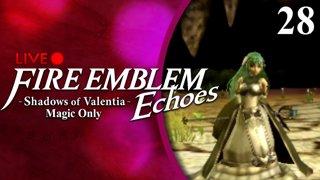 Fire Emblem Echoes: Shadows of Valentia :: Magic Only :: Livestream Part 28
