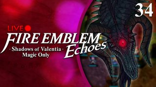 Fire Emblem Echoes: Shadows of Valentia :: Magic Only :: Livestream Part 34