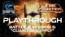 TIE Fighter - Battle 2, Mission 5 - Guard Resupply