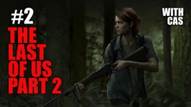 The Last of Us Part 2 with Cas Stream #2