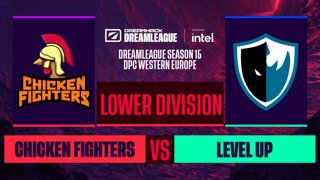 Dota2 - Chicken Fighters vs. Level UP - Game 1 - DreamLeague S15 DPC WEU - Lower Division