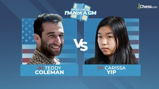 Teddy Coleman vs Carissa Yip I'm Not a GM Speed Chess Championship