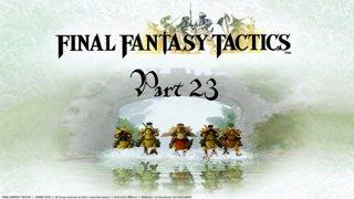 Final Fantasy Tactics - Part 23