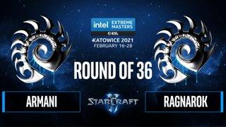 SC2 - Armani vs. RagnaroK - IEM Katowice 2021: Round of 36