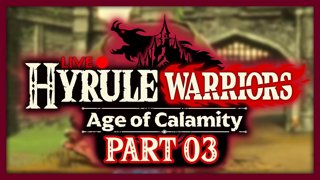 Hyrule Warriors: Age of Calamity :: Part 3