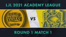 SHG.A vs AXZ.A LJL 2021 Academy League Tournament Round Round 1 Match 1
