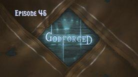 'Godforged' Episode 46: Blood trails of a Stranger
