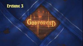 Godforged Episode 3: Spit for Spat