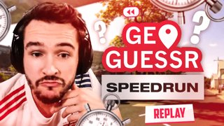 ON ESSAIE DE SPEEDRUN ! ► GeoGuessr #16