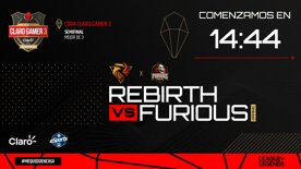 Destacado: Copa Claro Gamer  3 - Semifinal 1 - Rebirth Esports vs Furious Gaming (Bo3)