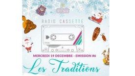 Radio Cassette #06 - Les Traditions