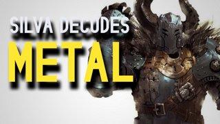 Silva Decodes - Metal