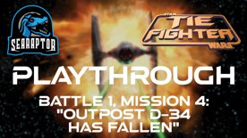 TIE Fighter - Battle 1, Mission 4 - Outpost D-34 Has Fallen