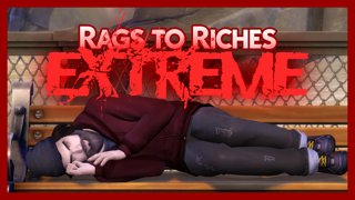 Rags to Riches EXTREME