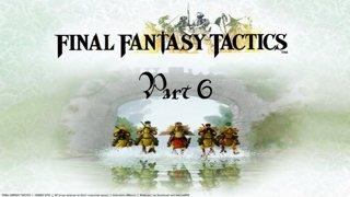 Final Fantasy Tactics - Part 6