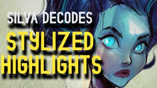 Silva Decodes - Stylized Highlights