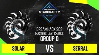 SC2 - Serral vs. Solar - DH SC2 Masters 2020: Last Chance 2021 - Group D