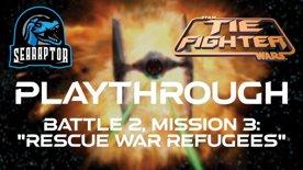 TIE Fighter - Battle 2, Mission 3 - Rescue War Refugees