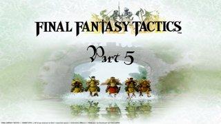 Final Fantasy Tactics - Part 5
