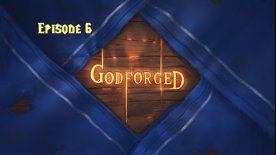 Godforged Episode 6: Markets to Mountains