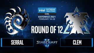 SC2 - Serral vs. Clem - IEM Katowice 2021 - Round of 12